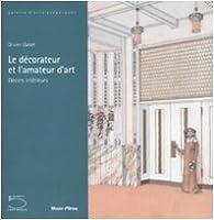 Decorateur et l'Amateur d'Art (le) par Olivier Gabet