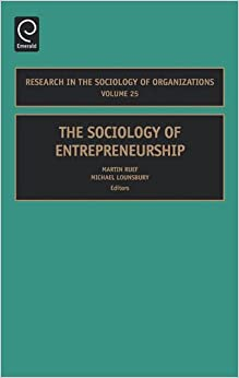 The Sociology of Entrepreneurship (Research in the Sociology of Organizations)