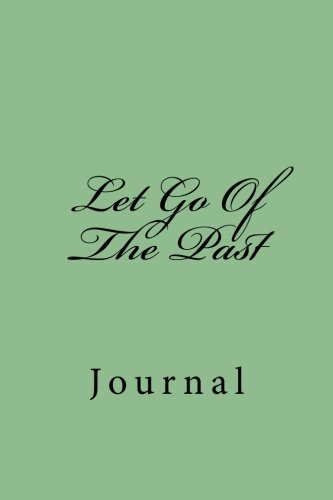 Let Go Of The Past: Journal