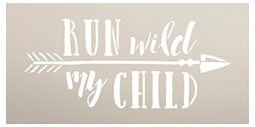 Run Wild My Child Stencil for Painting Wood Signs by StudioR12 | With Arrow | Gender Neutral Child#039s Room Baby Boy Girl |  Reusable | Use for Painting Wall Art DIY Home Decor CHOOSE SIZE