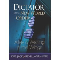 Dictator of the New World Order: Alive Waiting Van Impe