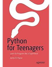 Python for Teenagers: Learn to Program like a Superhero!