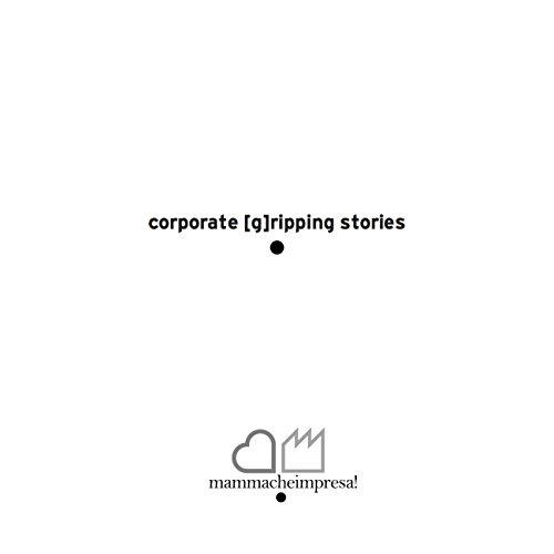 corporate [g]ripping stories: mamma, che impresa!