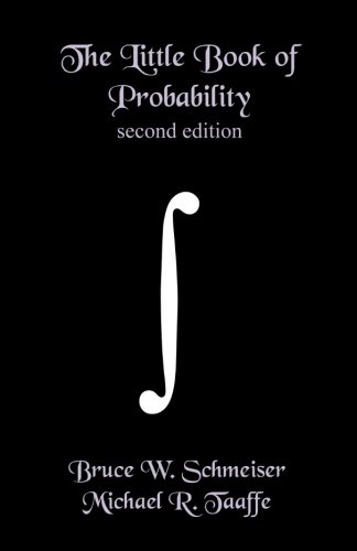 The Little Book of Probability - second edition: Essentials of Probability for Stochastic Processes and Simulation
