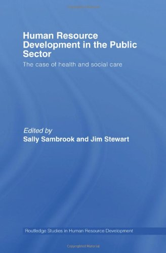 Human Resource Development in the Public Sector: The Case of Health and Social Care (Routledge Studies in Human Resource Development)