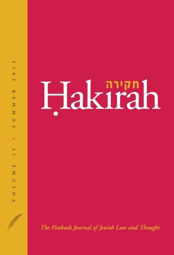 Hakirah: The Flatbush Journal of Jewish Law and Thought (Volume 15)