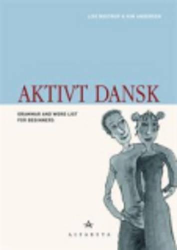 Aktivt Dansk: Grammar and Wordlist (Danish Edition)