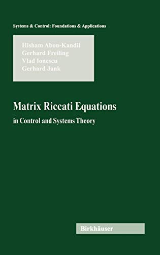 Matrix Control - Matrix Riccati Equations in Control and Systems Theory (Systems & Control: Foundations & Applications)