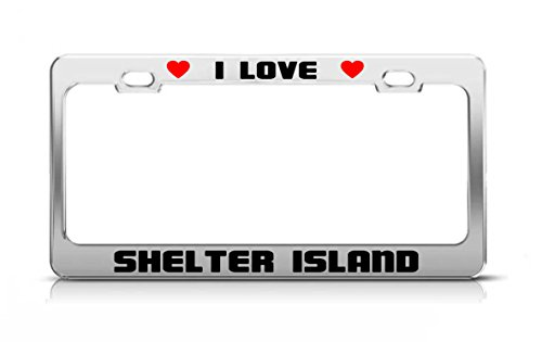 I LOVE SHELTER ISLAND Arizona Island Nature License Plate Frame Tag Holder