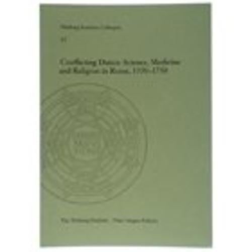 Conflicting Duties: Science, Medicine and Religion in Rome, 1550 - 1750 (Warburg Institute Colloquia)