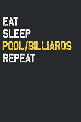 Eat Sleep Pool billiards Repeat Notebook : Lined Notebooks 6 x 9 100 Pages Personal Journal Cool Pool billiards Gift For Him Her Sketchbook Gifts ... 100 pages Lined Humor Gift Notebooks
