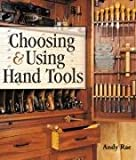 Choosing and Using Hand Tools, Andy Rae, 1600592740