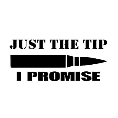 CCI Just The Tip I Promise Bullet Funny Decal Vinyl Sticker|Cars Trucks Vans Walls Laptop|Black |5.5 x 2.5 in|CCI2020: Automotive