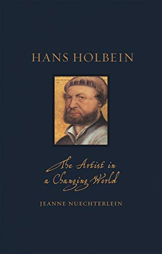 Hans Holbein: The Artist in a Changing World