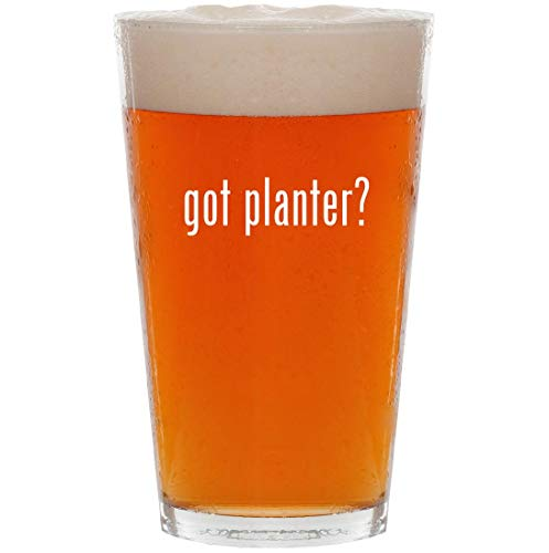 (got planter? - 16oz All Purpose Pint Beer)