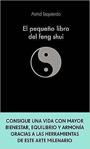El pequeño libro del Feng Shui de Astrid Izquierdo