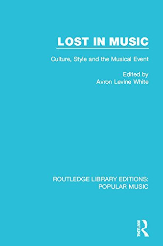 Lost in Music: Culture, Style and the Musical Event (Routledge Library Editions: Popular Music Book 5)