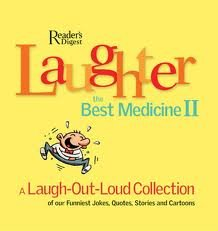 Laughter, the Best Medicine: A Laugh-Out-Loud Collection of Our Funniest Jokes, Quotes, Stories, and Cartoons