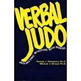 Verbal Judo : Redirecting Behavior with Words, Thompson, George J., 1884566154