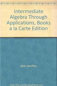 Intermediate Algebra through Applications, Books a la Carte Edition (2nd Edition)