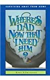 Where's Dad Now that I Need Him?, Betty Rae Frandsen, Kent P. Frandsen, 1885348169