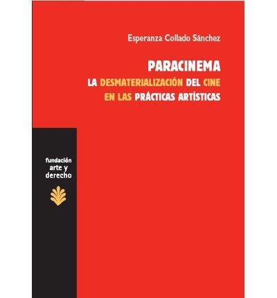 Paracinema : la desmaterializaci?n del cine en las pr?cticas art?sticas (Paperback)(Spanish) - Common