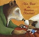 Un Beso de Buenas Noches = Kiss Good Night