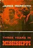 Three Years in Mississippi, James H. Meredith, 0253188407