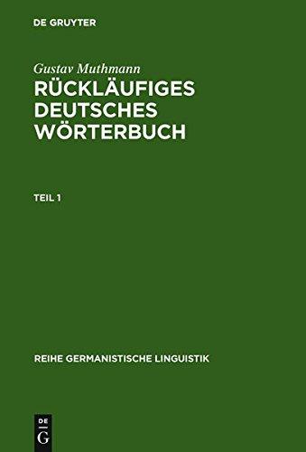 Rückläufiges deutsches Wörterbuch: Handbuch der Wortausgänge im Deutschen, mit Beachtung der Wort- und Lautstruktur (Reihe Germanistische Linguistik)
