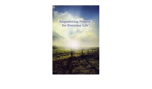 Empowering Prayers for Everyday Life: Silent Unity