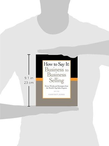 How-to-Say-It-Business-to-Business-Selling-Power-Words-and-Strategies-from-the-Worlds-Top-Sales-Experts-How-to-Say-It-Paperback