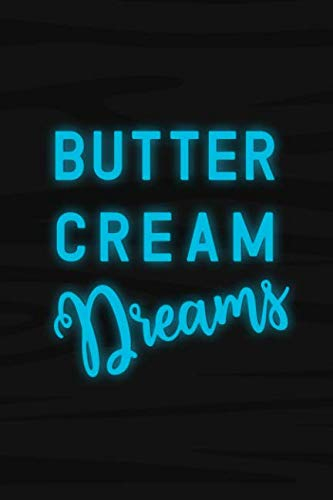 Butter Cream Dreams: Blank Lined Notebook Journal Diary Composition Notepad 120 Pages 6x9 Paperback ( Baking ) Black]()