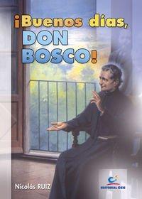¡Buenos Días, Don Bosco! por Ruiz Cabeza, Nicolás