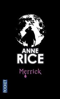 Les chroniques des vampires 07 : Merrick, Rice, Anne