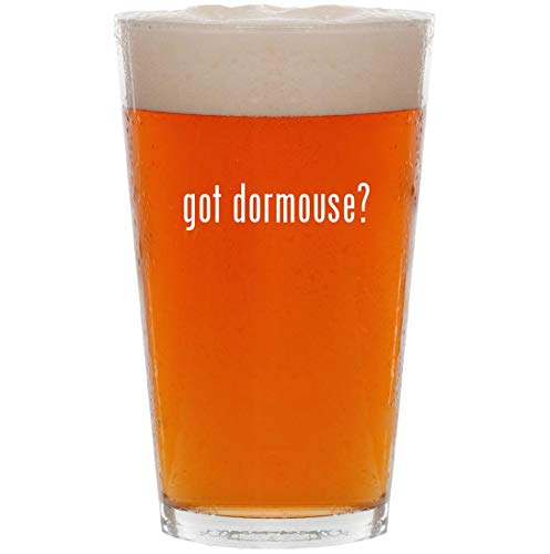 got dormouse? - 16oz Pint Beer -