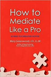 How to Mediate Like a Pro Publisher: iUniverse, Inc.