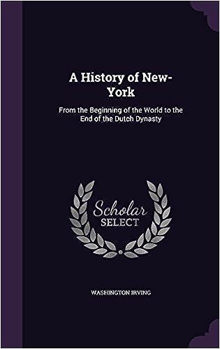 Libro PDF de A History Of New-york: From The Beginning Of The World To The End Of The Dutch Dynasty de Washington Irving: descripción, discusión y calificaciones de los lectores.