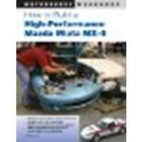 How to Build a High-Performance Mazda Miata MX-5 by Tanner, Keith [Motorbooks, 2010] (Paperback) [Paperback]