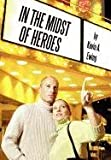 In the Midst of Heroes, Kevin A. Ewing, 1463434227