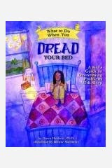 What to Do When You Dread Your Bed: A Kid's Guide to Overcoming Problems With Sleep (What to Do Guides for Kids) Paperback