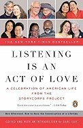 Listening Is an Act of Love A Celebration of American Life from the Storycorps Project (Paperback, 2008)