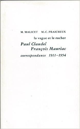 Livres gratuits en ligne La Vague et Le Rocher : Paul Claudel - François Mauriac, correspondances 1911-1954 epub pdf