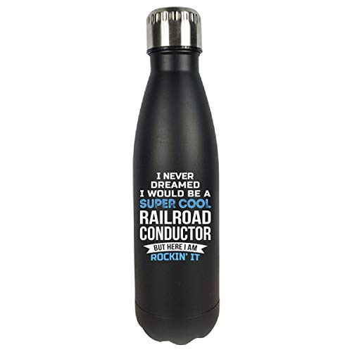 I Never Dreamed I Would Be A Super Cool Railroad Conductor - Water Bottle Double Wall Vacuum ()