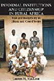 Informal Institutions and Citizenship in Rural Africa: Risk and Reciprocity in Ghana and Côte d'Ivoire (Cambridge Studies in Comparative Politics)