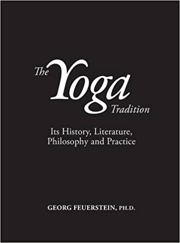 Yoga Tradition: Its History, Literature, Philosophy & Practice