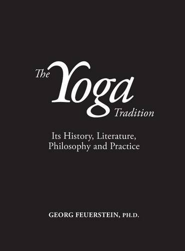 The Yoga Tradition: Its History, Literature, Philosophy and Practice: Deluxe Hardcover Edition