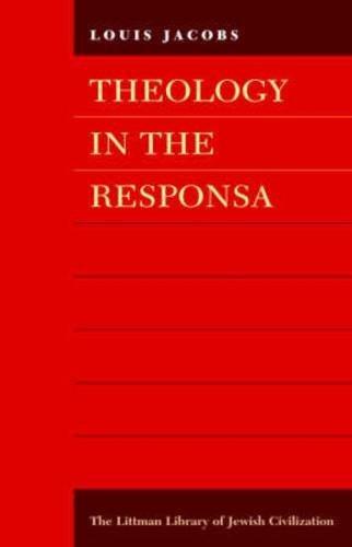 Theology in the Responsa (Littman Library of Jewish Civilization)