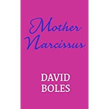 Mother Narcissus