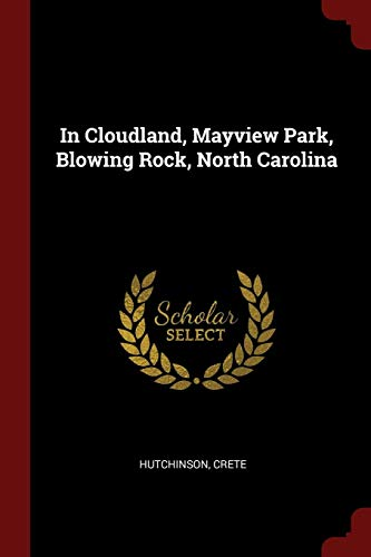 In Cloudland, Mayview Park, Blowing Rock, North Carolina (North Carolina Blowing Rock)