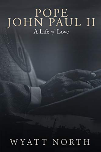 - Pope John Paul II: A Life of Love